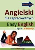 Easy English - Angielski dla zapracowanych 6 - audiokurs + ebook